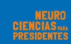 """Integrantes del INCYT autores de un capítulo del libro """"Neurociencias para presidentes"""""""