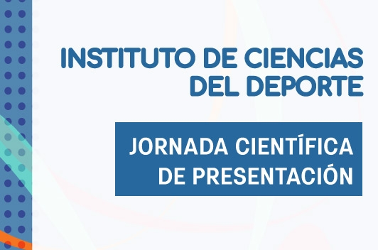 Instituto de Ciencias del Deporte  | Jornada científica de presentación